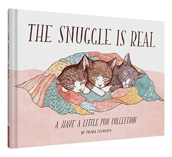 The Snuggle is Real A Have A Little Pun Collection Book