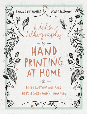 Kitchen Lithography: Hand Printing at Home Book
