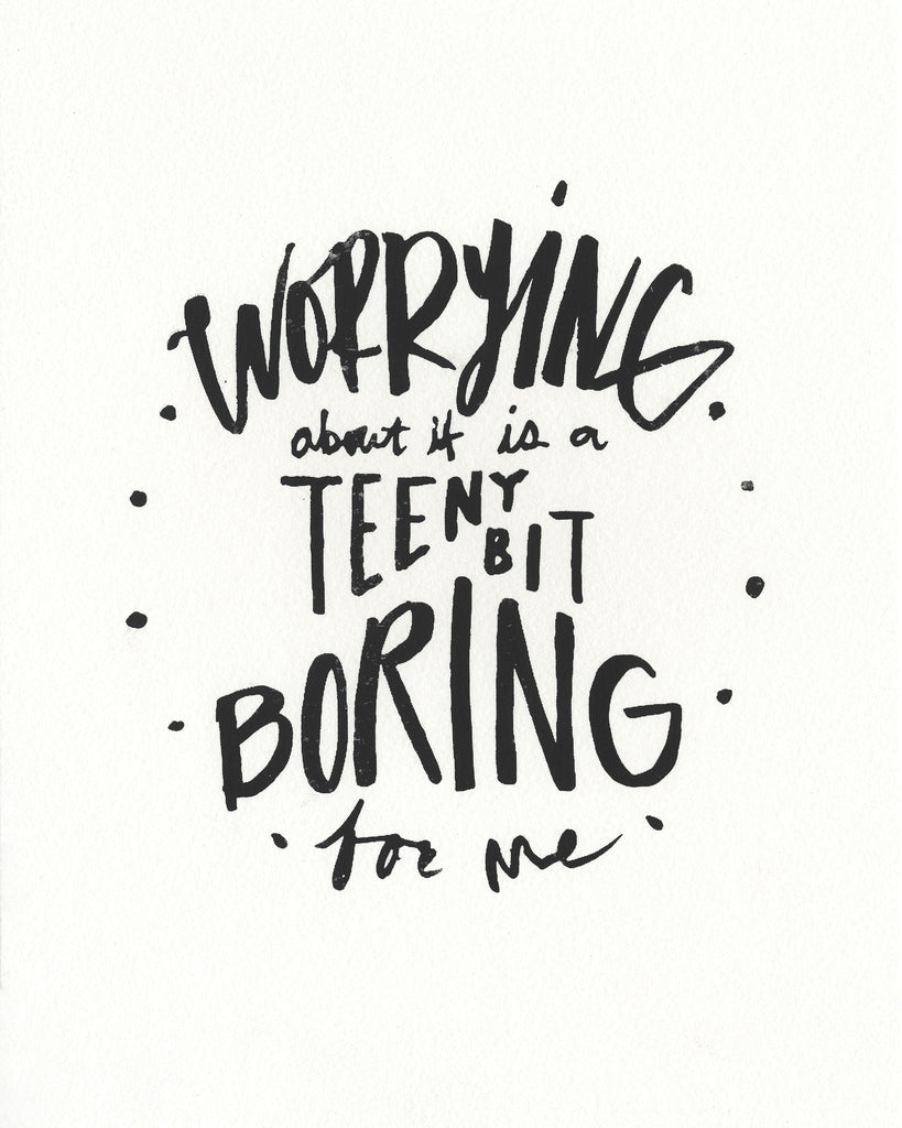 Worrying About It