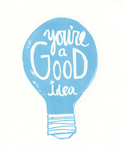You're a Good Idea