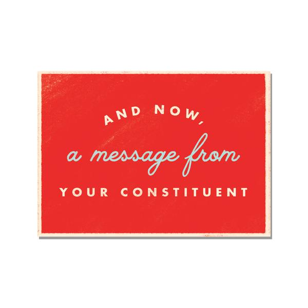 And Now, A Message From Your Constituent Postcard