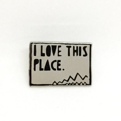 I Love This Place Pin