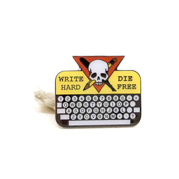 Write Hard Die Free Pin
