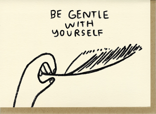 Be Gentle With Yourself Card