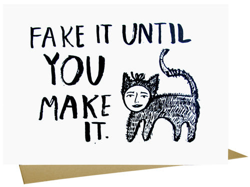 Fake It Til You Make It Letterpress Card