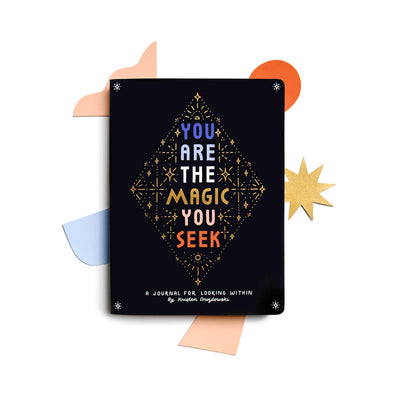 You Are The Magic You Seek