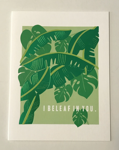 I Beleaf in You Card