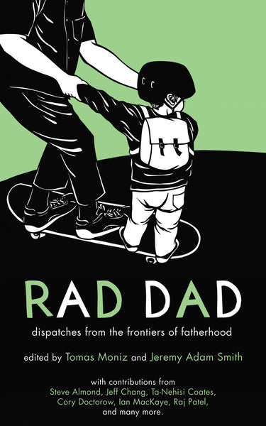 Rad Dad: Dispatches from the Frontiers of Fatherhood Book
