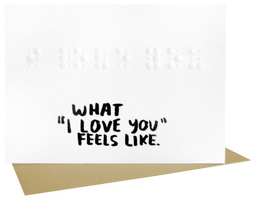 "What ""I Love You"" Feels Like - Embossed Braille Card"