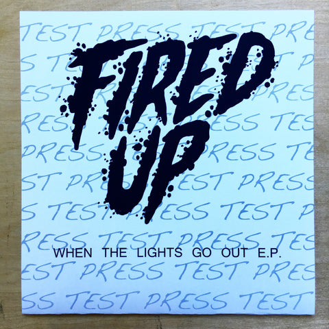 "Vault Copy: Fired Up ""When The Lights Go Out"" 7"" TEST PRESS"