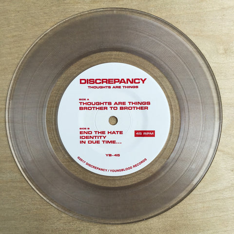 "Discrepancy ""Thoughts Are Things"" 7"" Clear Vinyl"