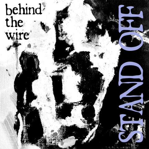 "Stand Off ""Behind the Wire"" 7"" Blue Vinyl"