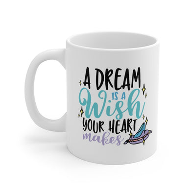 Cinderella, A Dream is a Wish Your Heart Makes Mug