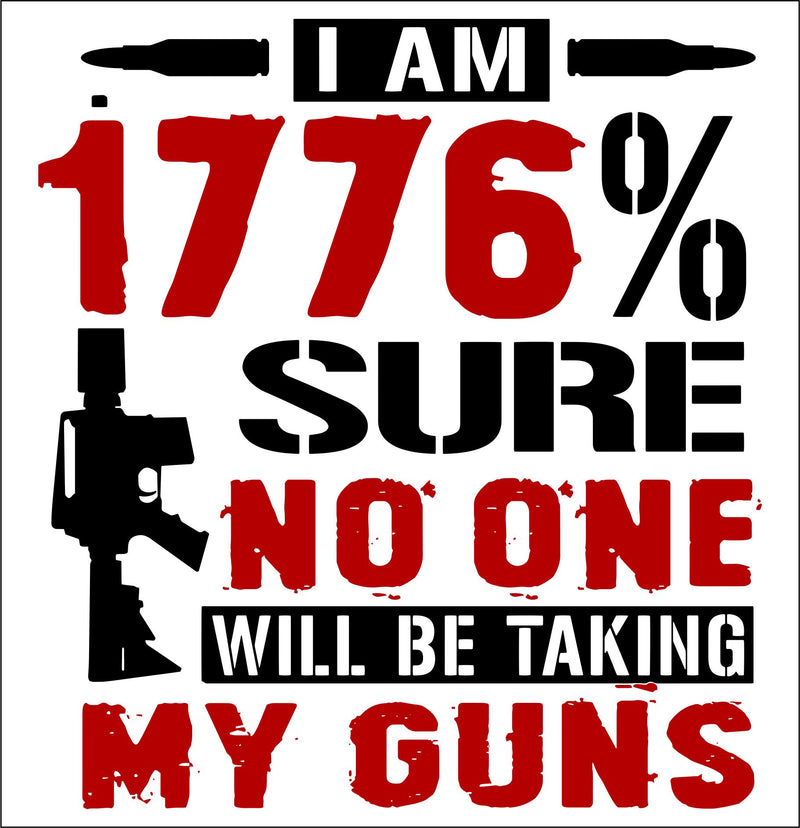 1776 Sure you are not taking my guns window bumper sticker - Powercall Sirens LLC