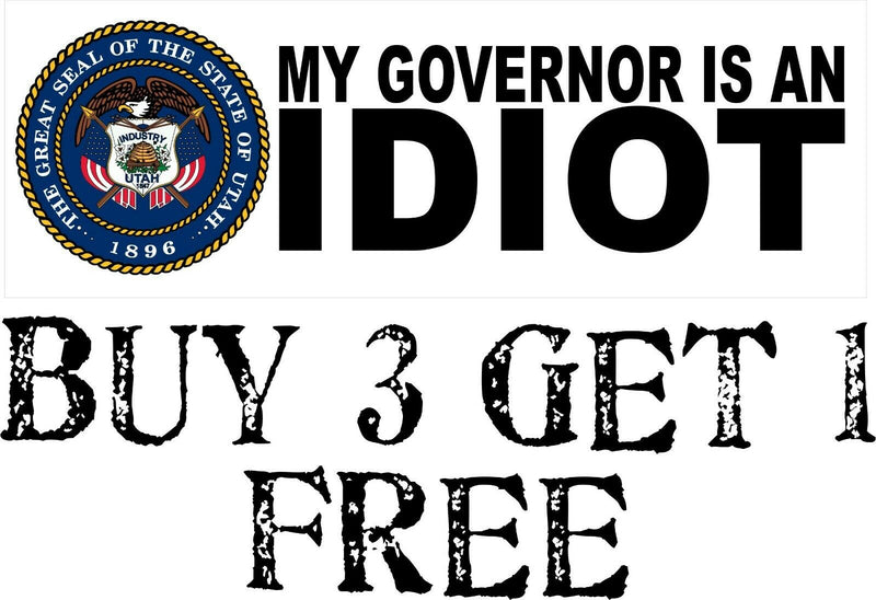 "My governor is an idiot bumper sticker - State of UTAH Version - 8.7"" x 3"" - Powercall Sirens LLC"