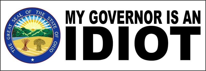 "My governor is an idiot bumper sticker - State of OHIO Version - 8.8"" x 3"" - Powercall Sirens LLC"