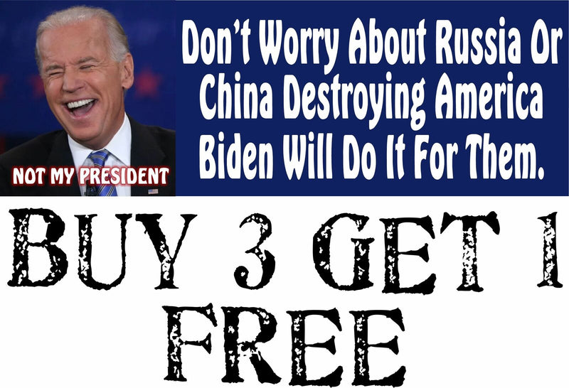 Anti Biden Bumper Sticker - Don't worry about China/Russia AUTO MAGNET 8.6x3 - Powercall Sirens LLC