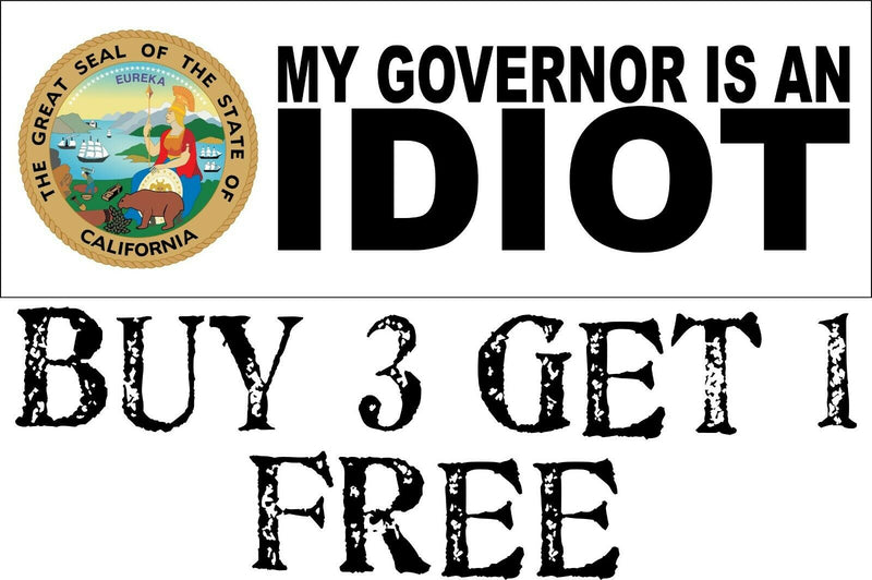 "My governor is an idiot bumper sticker - Version 2 California - 8.7"" x 3"" - Powercall Sirens LLC"