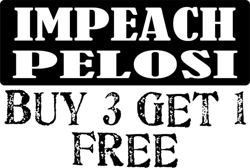 "Impeach PELOSI 8.8"" x 3"" Bumper Sticker Nancy Pelosi Buy 3 Get one Free Sticker - Powercall Sirens LLC"