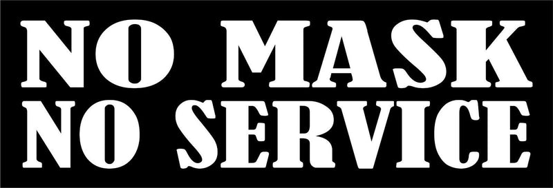 "NO MASK NO SERVICE Bumper / Window Sticker 8.7"" x 3"" White or Black you choose. - Powercall Sirens LLC"