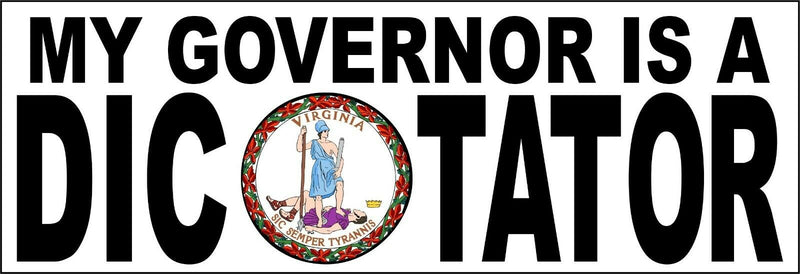 "My governor is an dictator bumper sticker - Version 2 Virginia - 8.8"" x 3"" - Powercall Sirens LLC"