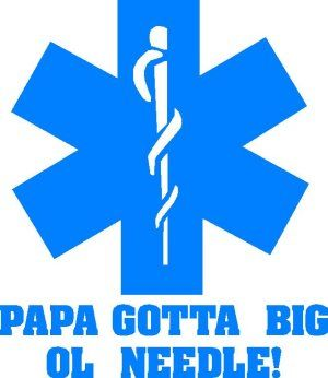 Papa Gotta Big Ol' Needle SOL Decal - Powercall Sirens LLC