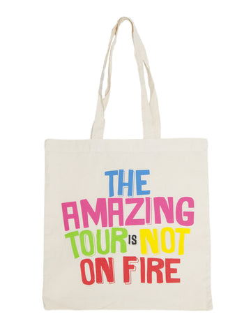 Amazing Tour Is Not On Fire Tote