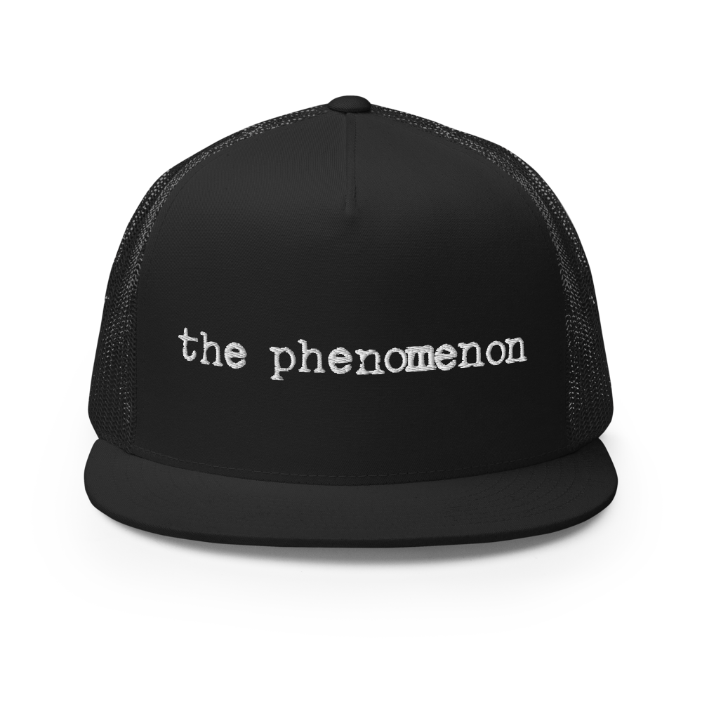 The Phenomenon Trucker Cap