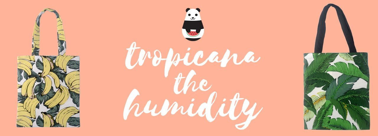 Tropicana the Humidity!
