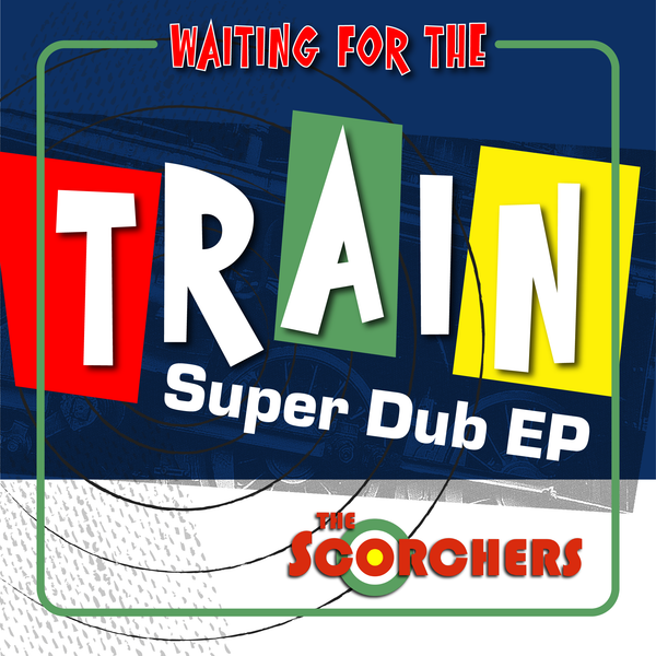 The Scorchers SUPER DUB EP - DIGITAL DOWNLOAD