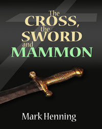 The Cross, The Sword and Mammon