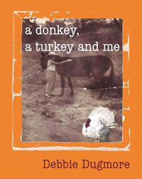 A Donkey, A Turkey and Me - Hardcover