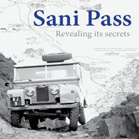 SANI PASS: Revealing its Secrets - OUT OF PRINT