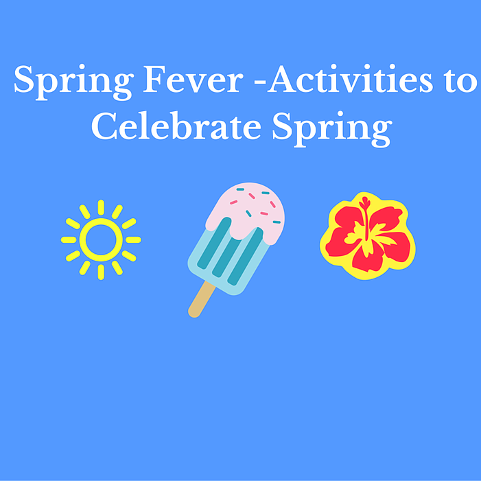Spring Fling - Activities to Celebrate Spring