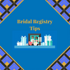 Bridal Registry Tips
