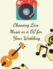 Choosing Live Music or A DJ for Your Wedding
