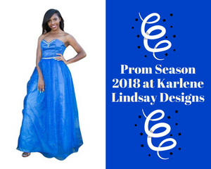Prom Season 2018 at Karlene Lindsay Designs