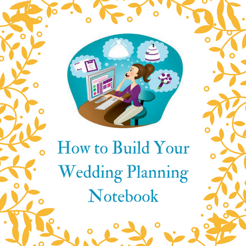 How to buid your wedding planning notebook