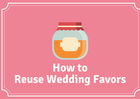 How To Reuse Wedding Favors