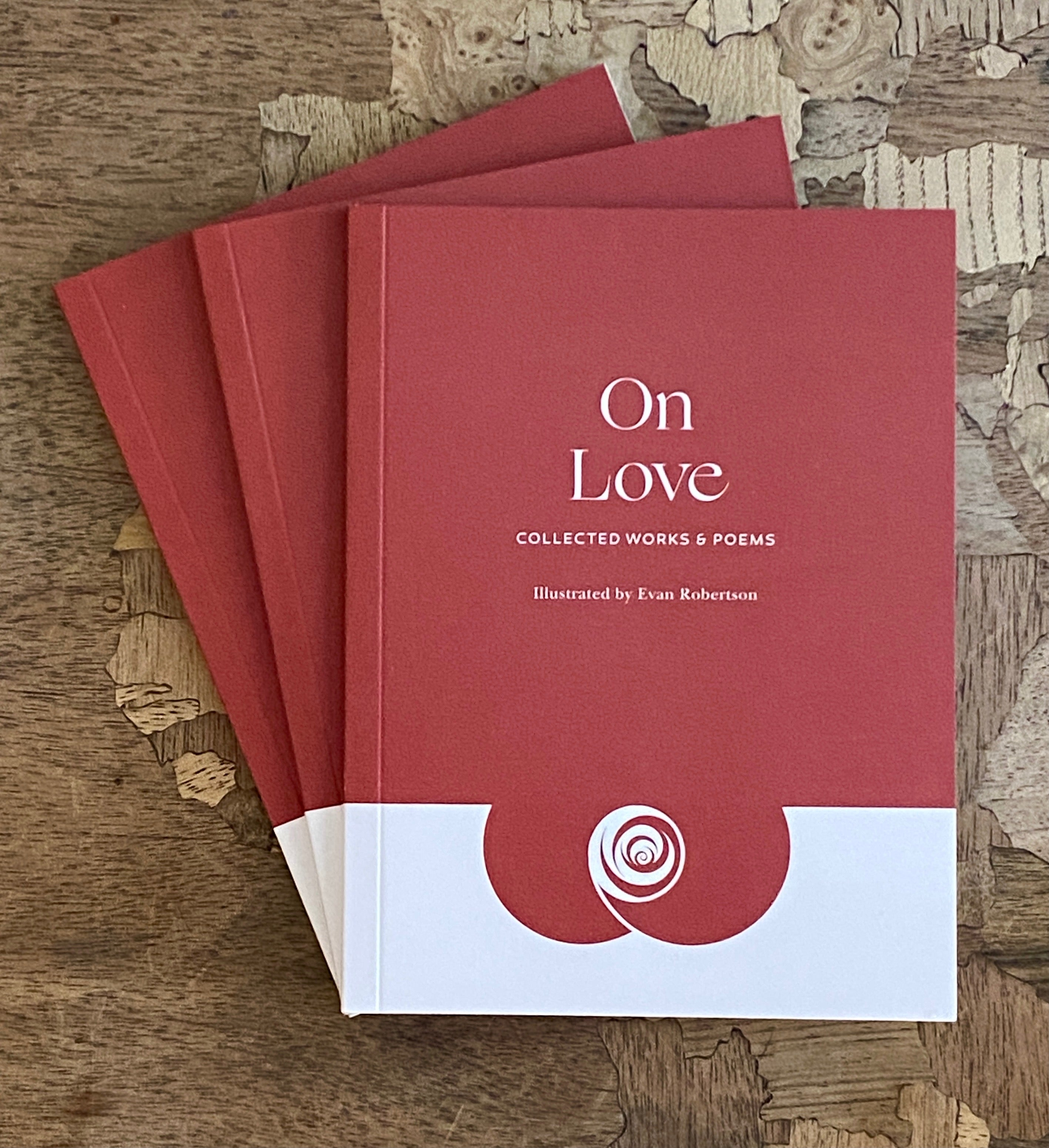 On Love: Collected Works and Poems (Illustrated)