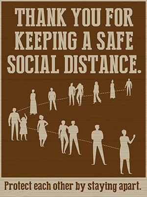 Social Distancing Sign - Protect Each Other by Staying Apart.