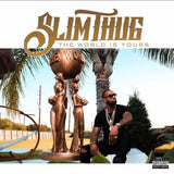 Slim Thug's The World is yours  CD