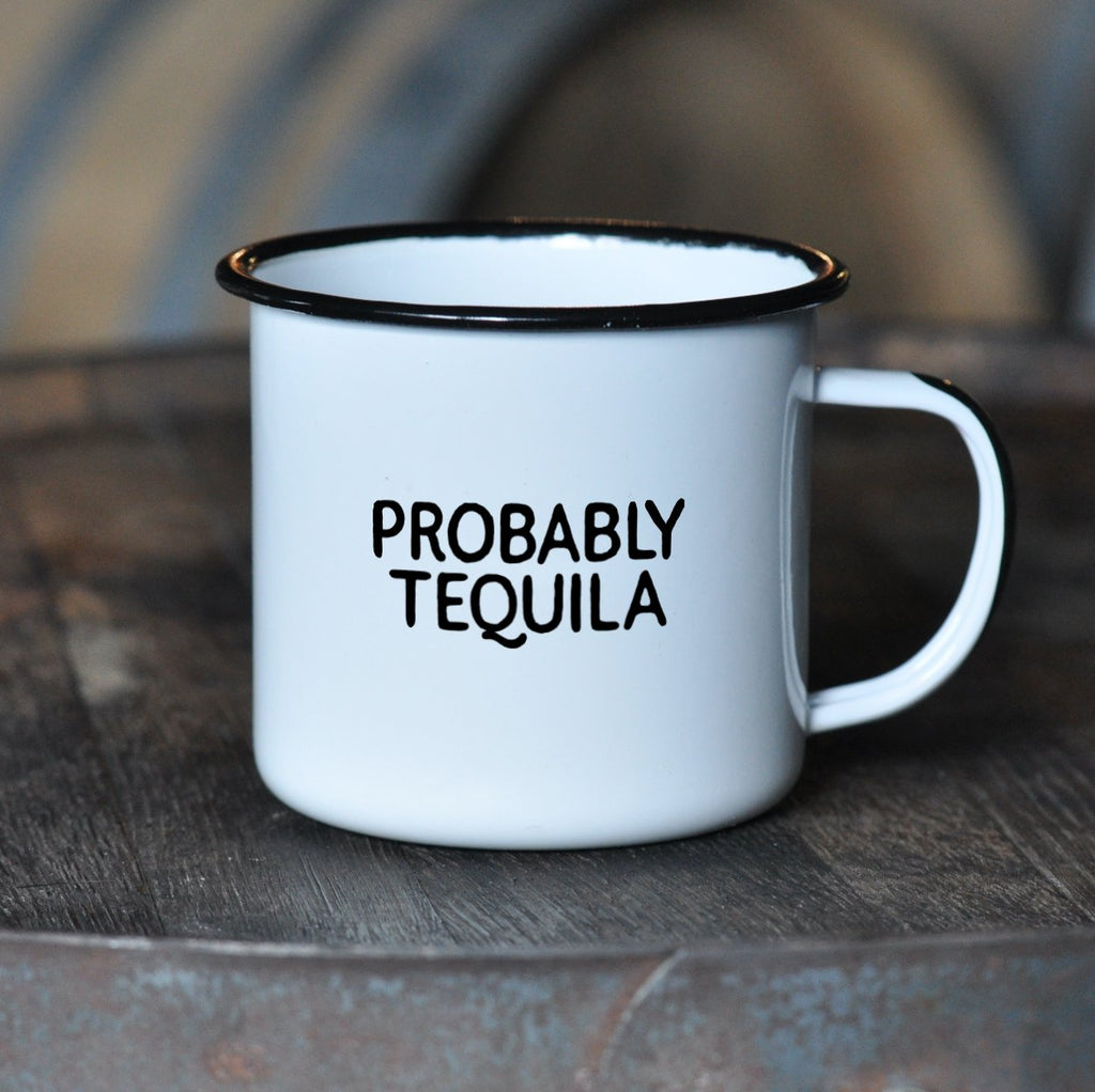 Probably Tequila - Enamel Mug