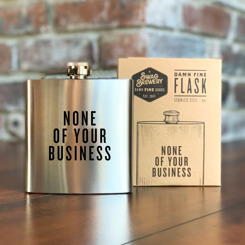 None of Your Business Flask