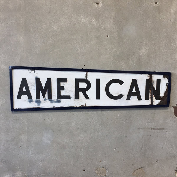 "Porcelain One Sided ""American"" Sign"
