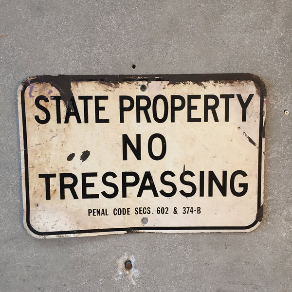 "Vintage ""State Property - No Trespassing"" Sign"