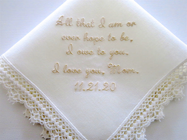 Wedding Handkerchief for Mother of the Bride/Groom, Message:  All that I am or ever hope to be...