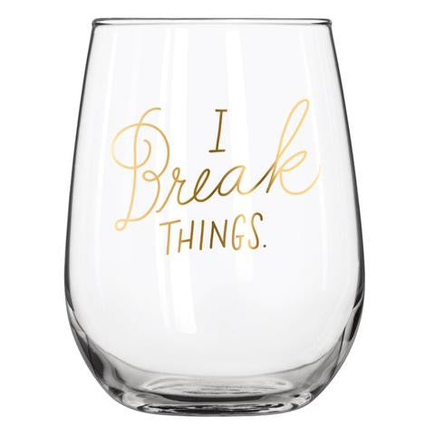 Stemless I Break Things