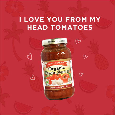 I love you from my head tomatoes - food pun