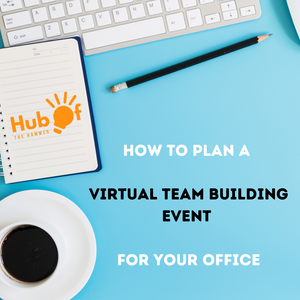 How to plan a Virtual Team Building Event for your office